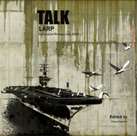 Talk Larp – Provocative Writings from KP2011 –  Knutepunkt 2011