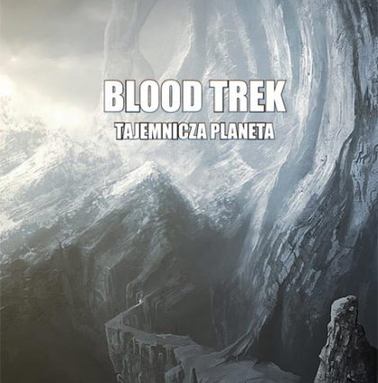 Blood Trek: Tajemnicza Planeta