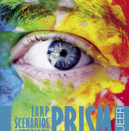 PRISM. Larp Scenarios Anthology. Volume 1. Queer