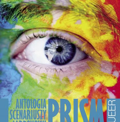 PRISM. Antologia Scenariuszy Larpowych. Vol 1. Queer