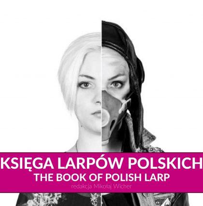 Księga Larpów Polskich – The Book of Polish Larp
